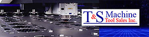 T&S Machine Tool Sales Inc