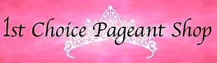 1st Choice Pageant Shop