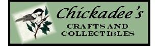 Chickadee's Crafts and Collectibles