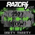 Dirty Thirty von Razors (2009)