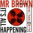 It's All Happening von MR Brown (2007)