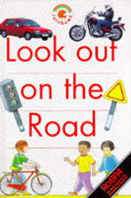 Look Out on the Road (Red Rainbows Safety), Humphrey, Paul, Good Book