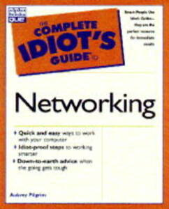 The Complete Idiot's Guide to Networking, Aubrey Pilgrim