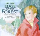 At the Edge of the Forest von Jonathan London (1998, Gebunden)