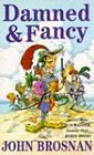 Damned and Fancy by John Brosnan (Paperback, 1995)