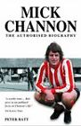 Mick Channon: The Authorised Biography by Peter Batt (Paperback, 2005)