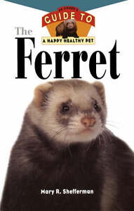 Mary-R-Shefferman-The-Ferret-Happy-Healthy-Pet-Book