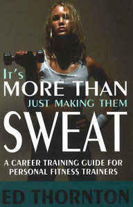 It's More Than Just Making Them Sweat: A...