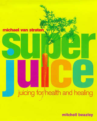 Superjuice: Juicing for Health and Healing by Michael van Straten (Paperback,...