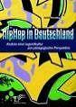HipHop in Deutschland: Analyse einer Jugendkultur aus pädagogischer Perspektive von André Peschke (2010, Taschenbuch)