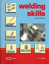 Welding-Skills-by-R-T-Miller-1997-Book-Illustrated-R-T-Miller-Book-1997
