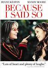 Because I Said So (DVD, 2007, Full Frame)