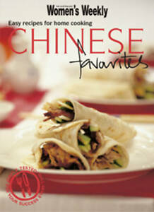 Chinese Favourites: Easy Recipes for Home Cooking (The Australian Womens Weekly