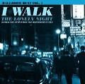 I Walk The Lonely Night (2008)