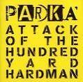 Attack Of The Hundred Yard Hardman (2008)