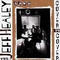 The Jeff Healey Band Cover To Cover CD