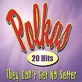 Polkas-They-Dont-Get-No-Better-Brand-New-Polka-CD
