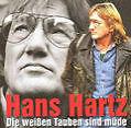 Die weissen Tauben sind müde von Hans Hartz (2001)