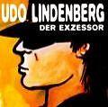 Der Exzessor von Udo Lindenberg (2008)