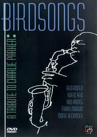 BIRDSONGS A TRIBUTE TO CHARLIE PARKER - DVD - REGION 2 UK SEALED FAST FREE POST