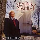 Ralph Stanley - While the Ages Roll On (2000)