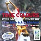 Various Artists - True Colours (Official Album of Rugby World Cup 2003, 2003)