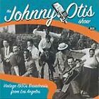 Johnny Otis - Show (Vintage 1950's Broadcasts from Los Angeles/Live Recording, 2003)