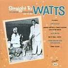 Various Artists - Straight to Watts (Central Avenue Scene 1951-54, 2003)