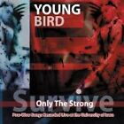 Young Bird - Only the Strong Survive (2002)