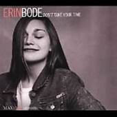 Erin Bode Dont Take Your Time CD ***NEW***