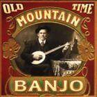 Various Artists - Old Time Mountain Banjo (2005)