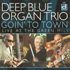 Deep Blue Organ Trio - Goin' to Town (Live at the Green Mill [CD]/Live Recording, 2006)