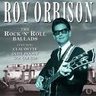 Roy Orbison - The Rock 'n' Roll Ballads (CD 1999)