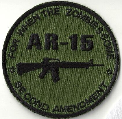 AR-15 AR15 For When The Zombies Come 2nd Amendment OLIVE DRAB TACTICAL Gun Patch