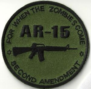 AR-15-AR15-For-When-The-Zombies-Come-2nd-Amendment-OLIVE-DRAB-TACTICAL-Gun-Patch