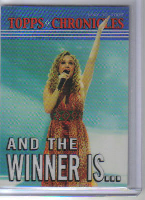 05 TOPPS CHRONICLES CARRIE UNDERWOOD AMERICAN IDOL WIN