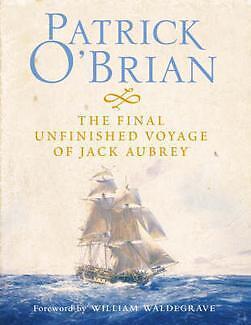 Final Unfinished Voyage of Jack Aubrey by Patrick O'Brian Hardback Dustjacket