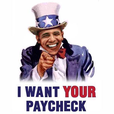 anti Obama T-shirt S-XL 2X 3X paycheck Sam Republican