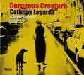 Gorgeous Creature von Cathrine Legardh (2009)