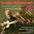 O Selige Weihnachtszeit (Originalaufnahmen) von Anton Günther (2005)