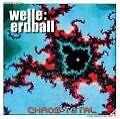 Chaos total von Welle Erdball (2006)