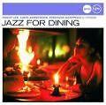 Jazz For Dining (Jazz Club) von Various Artists (2006)