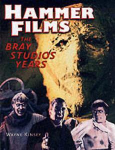 Hammer-Films-The-Bray-Studios-Years-Wayne-Kinsey