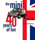 The Mini: Forty Years of Fun by Brian Laban (Paperback, 2000)