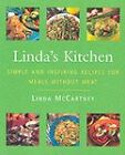 Linda's Kitchen: Simple and Inspiring Recipes for Meals without Meat by Linda McCartney (Paperback, 2001)