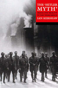 The Hitler Myth: Image and Reality in the Third Reich by Ian Kershaw...