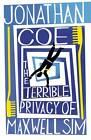 The Terrible Privacy of Maxwell Sim by Jonathan Coe (Hardback, 2010)