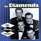 The Best of the Diamonds: The Mercury Years by The Diamonds (Canada) (CD, Jul-1996, Mercury)