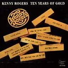 Ten Years of Gold [EMI-Capitol Special Markets] by Kenny Rogers (CEMA Special Markets)