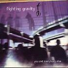 You & Everybody Else by Fighting Gravity (CD, Sep-1998, Mercury)